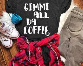 Gimme All The Coffee