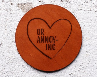 Leather Anniversary Gift, Romantic gift, 5th year anniversary gift,Annoying,coaster,Husband gifts,Personalised gifts,Leather Gift Wedding