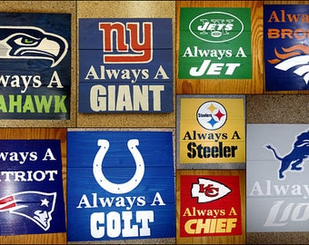 Always A Football Team Of Your Choice Wood Sign