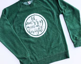 BE Merry & Bright Holiday Sweatshirt Limited Edition