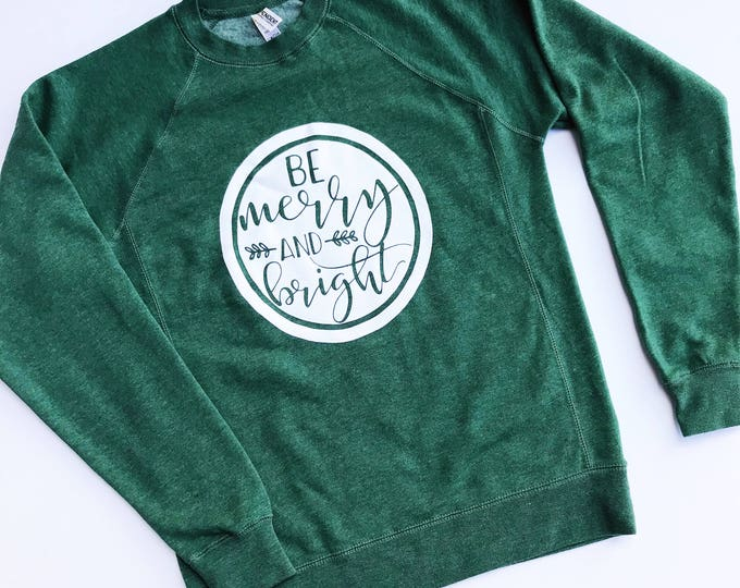 Featured listing image: BE Merry & Bright Holiday Sweatshirt Limited Edition