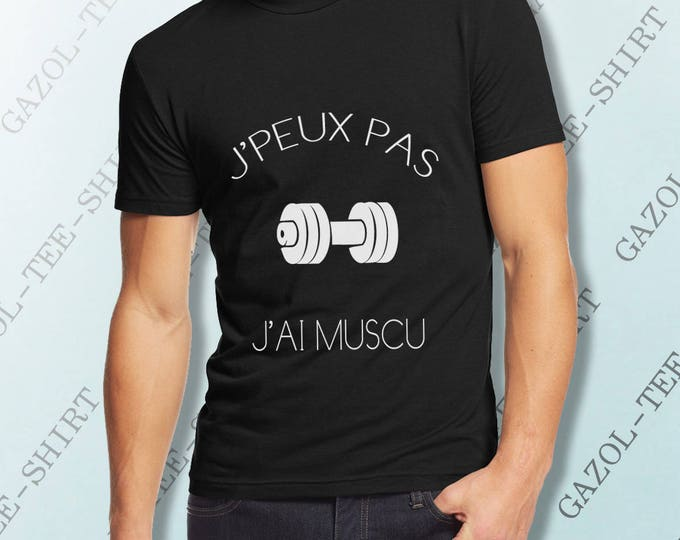 "Tee-shirt ""J' peux pas, j'ai musculation."""