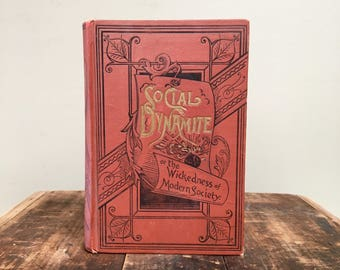 Social Dynamite or The Wickedness of Modern Society, 1891 Book by Orator T. DeWitt Talmage, Decorative Antique Book