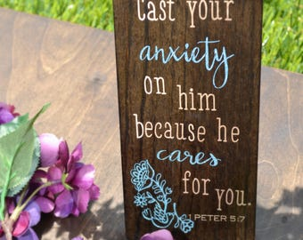 Cast Your Anxiety on Him - Hand-stained Wooden Block with Vinyl Lettering