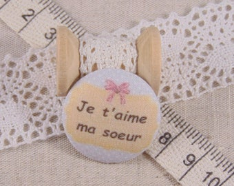 x 1 button fabric 22mm I love my sister ref A17
