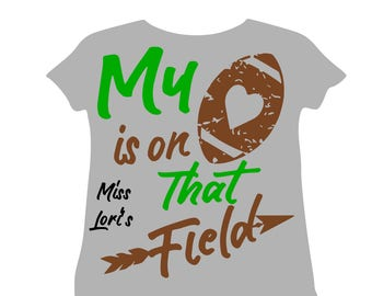 My heart is  on that field  SVG DFX Cut file  Cricut explore file Football  t-shirt design Football mom decal silhouette sports