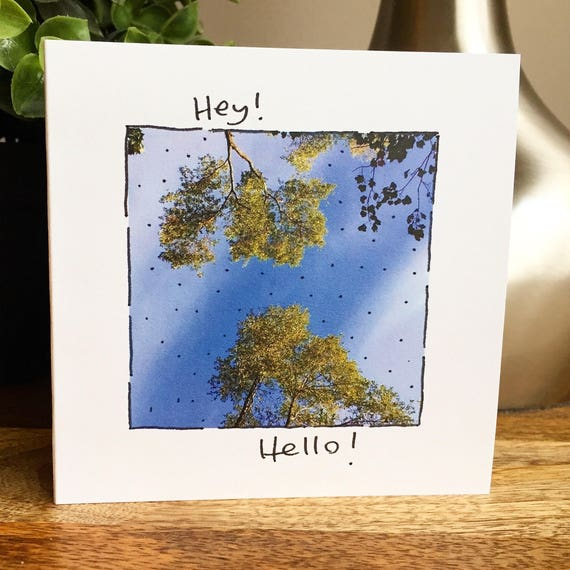 Nature Hello card, tree card, just saying hi, handmade hello greeting, i miss you card, missing you