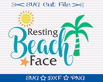 Resting Beach Face SVG / Summer Vacation SVG File / Spring Break SVG Cutting File / Beach Cut File / Resting Bitch Face / Vacay Svg