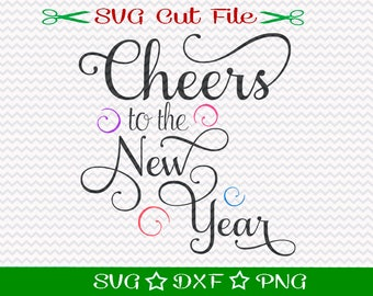 Happy New Year SVG Cutting File / SVG Cut File / New Year's Eve Cut File / SVG Design File / Cheers to tthe New Year