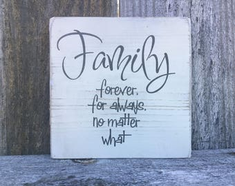 Family forever for always,Family quote perfect shelf sitter,Wood sign saying,Wood Room Decor,Shabby Chic Sign,family room sign,wood transfer