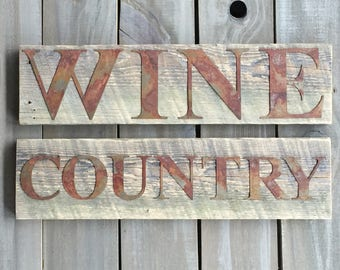Rustic WINE COUNTRY Sign, Rusty Metal Letters on Reclaimed Barn Wood