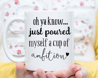 Cup of Ambition, Ambition Mug, Poured Myself a Cup of Ambition, New Job Gift Idea, Gift Under 20, Cute Gift Idea, Birthday Gift, MLM
