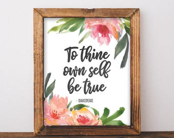 To Thine Own Self Be True - Shakespeare Quote Print - Hamlet - Shakespeare Decor - William Shakespeare - Floral Quote Printable - Quote Art