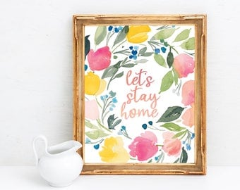 Let's Stay Home Print - Let's Stay Home Sign - Printable Wall Art - Watercolor Decor - Watercolor Tulips - Watercolor Print - Printable Sign