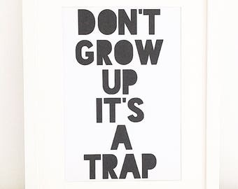 dont grow up it's a trap