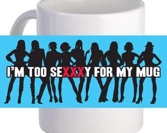 "Beautiful Personalized ""I'm Too Sexy"" 11 oz Decorative Coffee Mug"