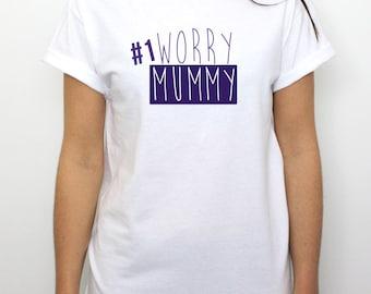 Number 1 Worry Mummy! - Womens T-Shirt