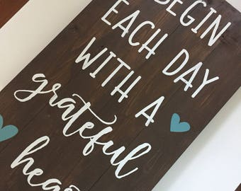 Begin Each Day with a Grateful Heart Wood Sign, Handmade Sign, Rustic Sign, Farmhouse Sign, Wood Sign, Inspirational Decor, Home Decor READY