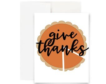 Give Thanks Blank Greeting Card - Thanksgiving Notecard Pumpkin Pie Thank You Card Blank Card Thanks Give Thanks Thank You Turkey Day