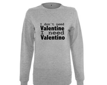 Sweater I don't need valentine