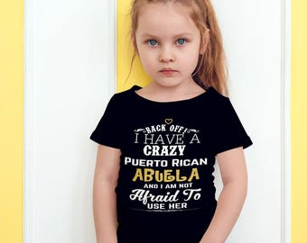 Back Off I Have A Crazy Puerto Rican Abuela And I'm Not Afraid To Use Her Funny T-Shirt For Grandchildren!
