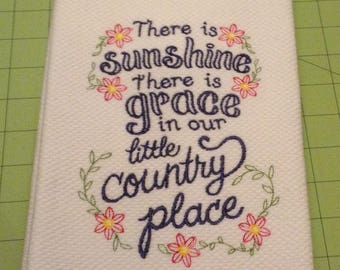 There Is Sunshine There is Grace in our little Country Place!  Embroidered Towel. William Sonoma All Purpose Towel, XLarge, Made in Turkey