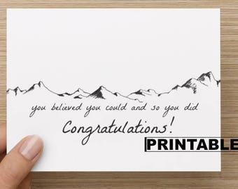PRINTABLE Card - You believed you could and so you did Congratulations! Card for Grad, Card for child, Card for best friend, Graduation Card