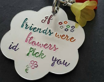 Personalised keyring / friend keyring/ friend gift/ best friend keyring/ Best friend gift/handstamped jewelery/ if friends were flowers