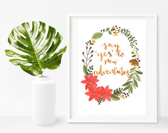 Say yes to new adventures - A5 print