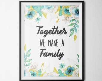 Together We Make A Family Printable Motivational Wall Art Watercolor Flowers Floral Quote Prints Positive Inspiration Inspirational Quotes