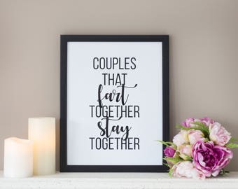 Framed Quote, Couples that Fart Together Stay Together, Quote, Framed Print, Typography