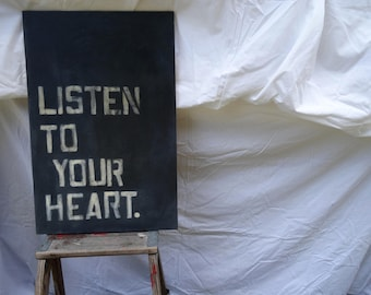 Listen to Your Heart painted sign