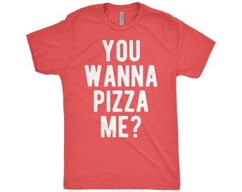 Pizza Shirt, You Wanna Pizza Me, Pizza Slice, Pizza Lover
