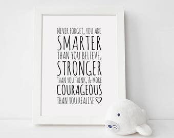 You are braver print, Above crib art, Playroom gift print, 'Never forget you are smarter than you believe....', Fast shipping to USA & UK