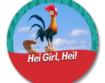 "Moana ""Hei Girl, Hei!"" Inspired Disney Parks Celebrations 3"" Pinback Button"