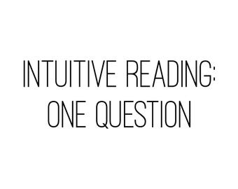 Intuitive Psychic Clairvoyant Clairaudient One Question Reading