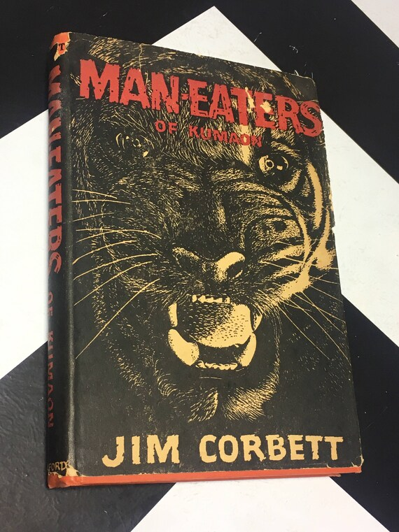 Man-Eaters of Kumaon by Jim Corbett with an Introduction by Sir Maurice Hallett and a Preface by Lord Linlithgow (Hardcover, 1946)