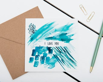 "Valentine's Card - I Love You Abstract Turquoise Watercolour - Valentine's Day / Anniversary / Love / Card - 5x5"" Watercolour Greeting Card"