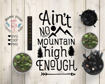Ain't no mountain high enough svg, motivation svg, no mountain high enough svg, no mountain high enough dxf, motivation quote, motivation