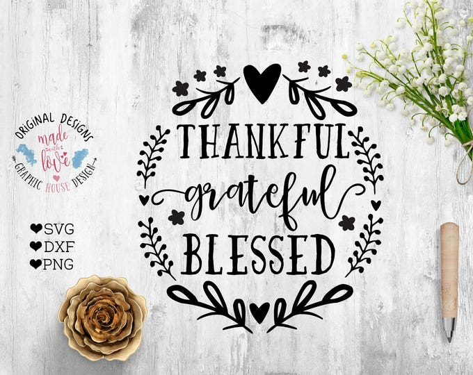 Featured listing image: Thanksgiving svg, Thankful Grateful Blessed Cut File and Printable available in SVG DXF PNG format, Thanksgiving Printable and Cut File