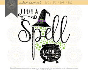 Witch SVG, Halloween SVG, I put a spell on you svg, eps, dxf, png file, Silhouette, Cricut