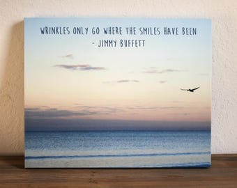 Gallery Wrap Canvas - Wrinkles only go where the smiles have been -Ready to Hang- Jimmy Buffett Barefoot Children Parrot Head Margaritaville