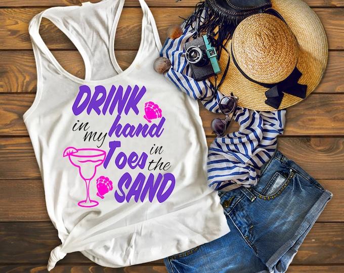 Drink In My Hand Toes In The Sand Tank Top-Mermaid Vinyl Decal-Beach Life Tank Top Vinyl Decal-My Favorite People Tank Top