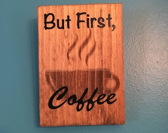 Handmade But First Coffee Wall Hanging Sign