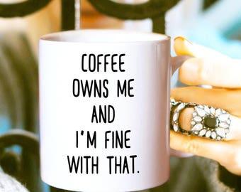 Funny Coffee Mug, Coffee Humor, Caffeine Junkie, Coffee Owns Me