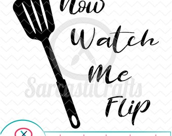 Now Watch Me Flip - Decor Graphics - Digital download - svg - eps - png - dxf - Cricut - Cameo - Files for cutting machines