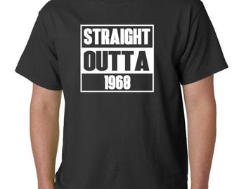 Straight Outta 1968 T-Shirt 50 Years of Being 50th Birthday Gift T Shirt Tee - Bday Present
