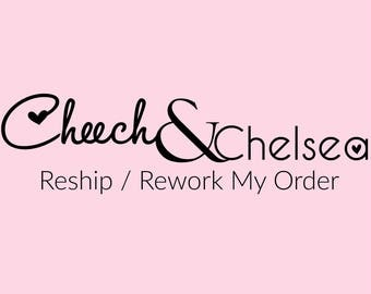 Reship My Order/ and/or Rework My Order