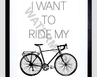 I Want To Ride My Bike Print, Cycling Quote, Bicycle Art, Gift for Cyclist F12X12180