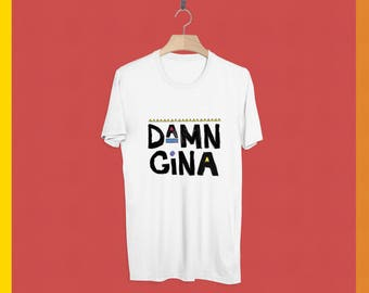 Damn Gina T-Shirt 90s t-shirt gifts - Funny t-shirts - Teen gifts - Most popular gifts and shirts - Gifts under 20 - Unisex - Men Women - Yo